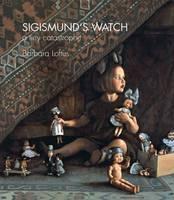 Sigismund's Watch: A Tiny Catastrophe (Paperback)