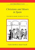 Christians and Moors in Spain. Vol 3: Arab sources (Paperback)