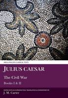 Julius Caesar: Civil War I and II
