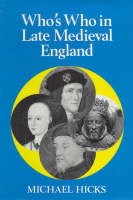 Who's Who in Late Mediaeval England, 1272-1485 - Who's Who in British History v. 3 (Paperback)