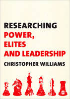 Researching Power, Elites and Leadership (Paperback)