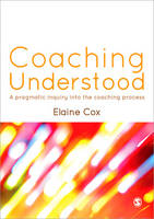 Coaching Understood: A Pragmatic Inquiry into the Coaching Process (Paperback)