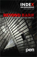 Beyond Bars: 50 Years of the PEN Writers in Prison Committee - Index on Censorship (Paperback)