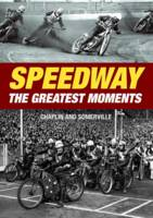 Speedway - The Greatest Moments (Hardback)