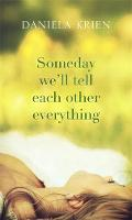 Someday We'll Tell Each Other Everything (Hardback)