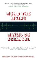Mend the Living: WINNER OF THE WELLCOME BOOK PRIZE 2017 (Paperback)