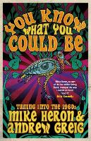 You Know What You Could Be: Tuning into the 1960s (Paperback)