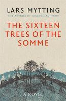 The Sixteen Trees of the Somme (Paperback)