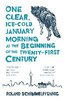 One Clear Ice-cold January Morning at the Beginning of the 21st Century - MacLehose Press Editions (Paperback)