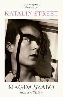 Katalin Street: WINNER of the 2018 PEN Translation Prize (Paperback)