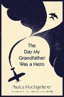 The Day My Grandfather Was a Hero (Paperback)
