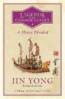 A Heart Divided: Legends of the Condor Heroes Vol. 4 - Legends of the Condor Heroes (Paperback)