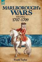 Marlborough's Wars: Volume 2-1707-1709 (Hardback)