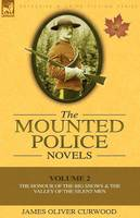 The Mounted Police Novels: Volume 2-The Honour of the Big Snows & the Valley of the Silent Men (Paperback)