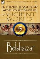 Adventures in the Ancient World: 5-Belshazzar (Hardback)