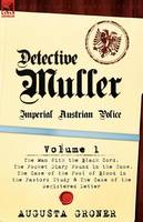 Detective Muller: Imperial Austrian Police-Volume 1-The Man with the Black Cord, the Pocket Diary Found in the Snow, the Case of the Poo (Paperback)