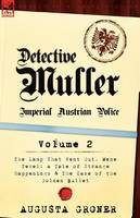 Detective Muller: Imperial Austrian Police-Volume 2-The Lamp That Went Out, Mene Tekel: A Tale of Strange Happenings & the Case of the G (Paperback)