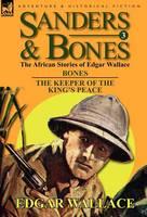 Sanders & Bones-The African Adventures: 3-Bones & the Keepers of the King's Peace (Hardback)