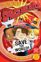 Spaceheadz Save the World (Paperback)