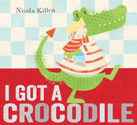 I Got a Crocodile (Hardback)