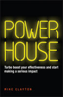 Powerhouse: Turbo Boost Your Effectiveness and Start Making a Serious Impact (Paperback)
