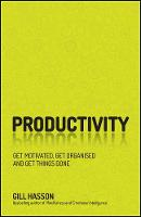 Productivity: Get Motivated, Get Organised and Get Things Done (Paperback)