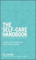 The Self-Care Handbook: Connect with Yourself and Boost Your Wellbeing (Hardback)