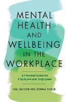 Mental Health and Wellbeing in the Workplace: A Practical Guide for Employers and Employees (Paperback)