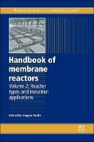 Handbook of Membrane Reactors: Reactor Types and Industrial Applications - Woodhead Publishing Series in Energy (Hardback)