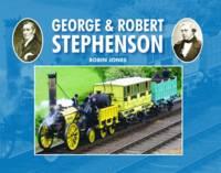 George & Robert Stephenson (Hardback)