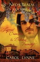 Liquid Crimson: AND Blood Trinity - Neo's Realm 1 (Paperback)