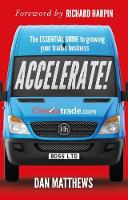 Accelerate!: The essential guide to growing your trades business (Paperback)