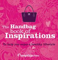 Weight Watchers Handbag Book of Inspirations (Paperback)