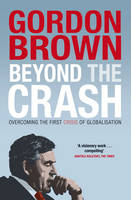 Beyond the Crash: Overcoming the First Crisis of Globalisation (Paperback)