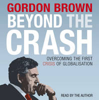 Beyond the Crash - Unabridged Audiobook: Overcoming the First Crisis of Globalisation (CD-Audio)