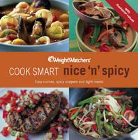 Weight Watchers Cook Smart Nice & Spicy - WEIGHT WATCHERS (Paperback)