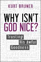 Why Isn't God Nice?: Trusting His Awful Goodness (Paperback)