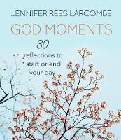 God Moments: 30 reflections to start or end your day (Hardback)