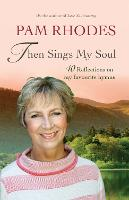 Then Sings My Soul: Reflections on 40 favourite hymns (Hardback)