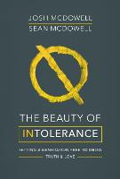The Beauty of Intolerance: Setting a generation free to know truth and love (Paperback)