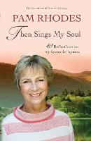 Then Sings My Soul: 40 Reflections on my favourite hymns (Paperback)