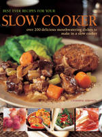 Best Ever Recipes for Your Slow Cooker: Over 200 Delicious Mouthwatering Dishes to Make in a Slow Cooker (Hardback)