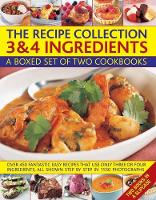 The Recipe Collection: 3 & 4 Ingredients