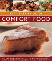 Best-Ever Book of Comfort Food: Just like mother used to make: 150 heart-warming dishes shown in over 200 evocative photographs (Paperback)
