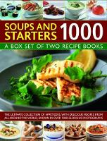 Soups & Starters 1000: A box set of two recipe books: the ultimate collection of appetizers, with delicious recipes from all around the world, shown in over 1000 glorious photographs (Hardback)