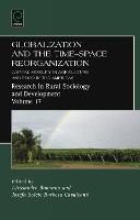 Globalization and the Time-space Reorganization: Capital Mobility in Agriculture and Food in the Americas - Research in Rural Sociology and Development 17 (Hardback)