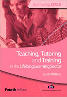 Teaching, Tutoring and Training in the Lifelong Learning Sector - Achieving QTLS Series (Paperback)