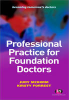 Professional Practice for Foundation Doctors - Becoming Tomorrow's Doctors Series (Paperback)