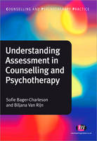 Understanding Assessment in Counselling and Psychotherapy - Counselling and Psychotherapy Practice Series (Paperback)