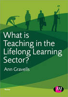 What is Teaching in the Lifelong Learning Sector? - Further Education and Skills (Paperback)